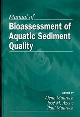 Manual of Bioassessment of Aquatic Sediment Quality 9781566703437