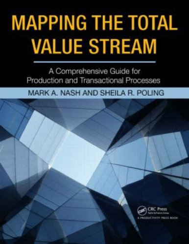 Mapping the Total Value Stream: A Comprehensive Guide for Production and Transactional Processes 9781563273599
