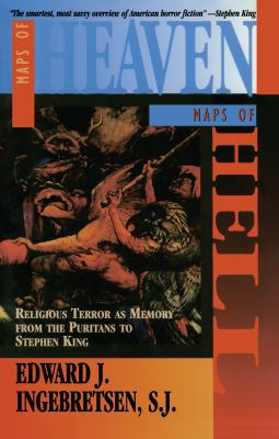 Maps of Heaven, Maps of Hell: Religious Terror as Memory from the Puritans to Stephen King 9781563248719