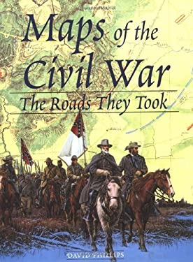 Maps of the Civil War: The Roads They Took 9781567995862