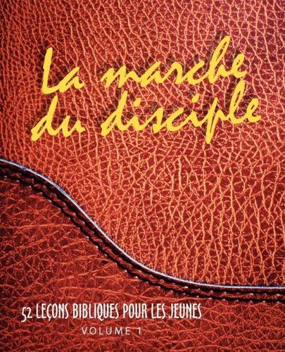 Marche Du Disciple, La (French: The Disciple's Walk) 9781563444777