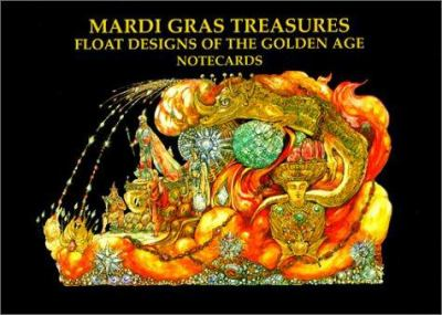Mardi Gras Treasures: Float Designs of the Golden Age Notecards [With 12 Mixed Cards and] Envelopes 9781565548749