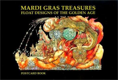 Mardi Gras Treasures: Float Designs of the Golden Age Postcard Book 9781565548756