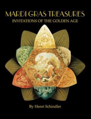 Mardi Gras Treasures: Invitations of the Golden Age 9781565547223