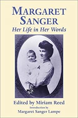 Margaret Sanger: Her Life in Her Words 9781569802557
