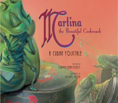 Martina the Beautiful Cockroach: A Cuban Folktale 9781561453993