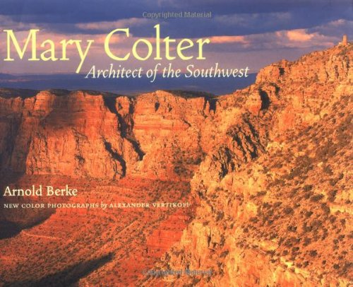 Mary Colter: Architect of the Southwest 9781568983455