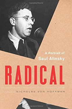 Radical: A Portrait of Saul Alinsky 9781568584393