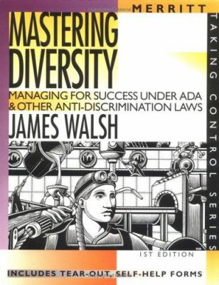 Mastering Diversity: Managing for Success Under ADA and Other Anti-Discrimination Laws First Edition 9781563431029