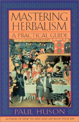 Mastering Herbalism: A Practical Guide 9781568331812