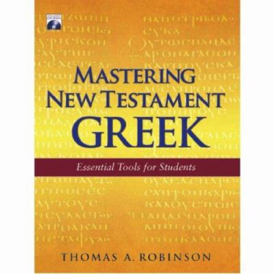 Mastering New Testament Greek: Essential Tools for Students [With CDROM] 9781565635760