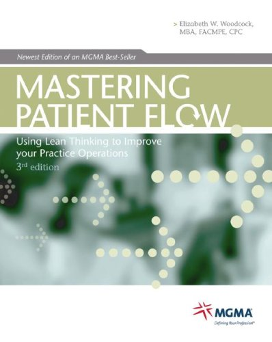 Mastering Patient Flow: Using Lean Thinking to Improve Your Practice Operations 9781568292830