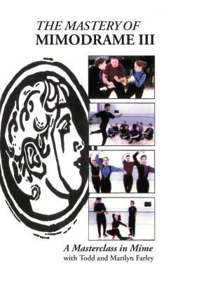 Mastery of Mimodrame: A Masterclass in Mime 9781566081375