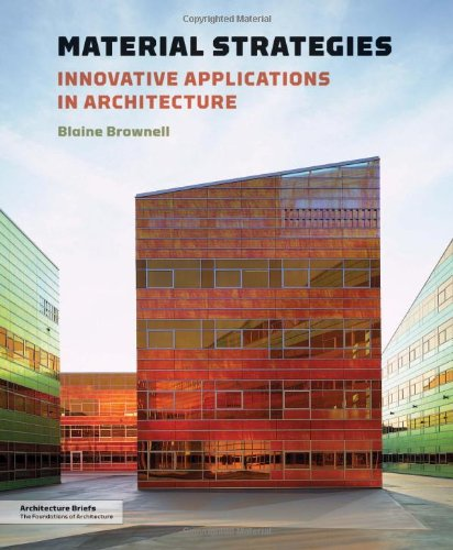 Material Strategies: Innovative Applications in Architecture 9781568989860