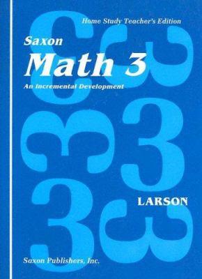 Saxon Math 3: An Incremental Development, Teacher's Edition