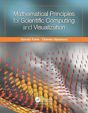 Mathematical Principles for Scientific Computing and Visualization 9781568813219