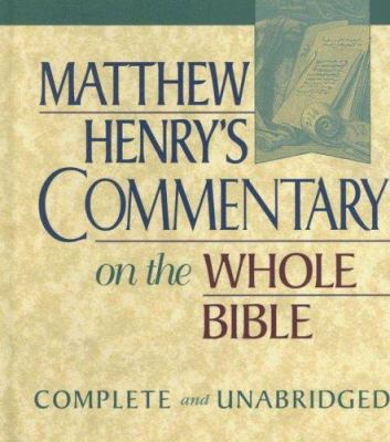 Matthew Henry's Commentary on the Whole Bible: Complete and Unabridged 9781565637788