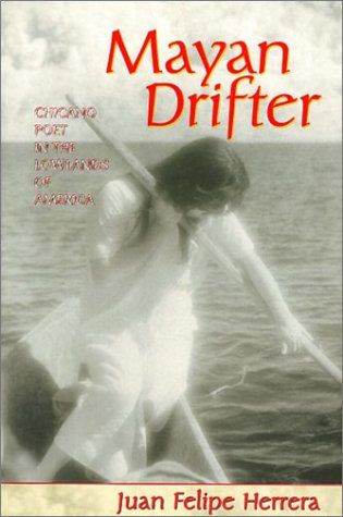 Mayan Drifter: Chicano Poet in the Lowlands of America 9781566394819