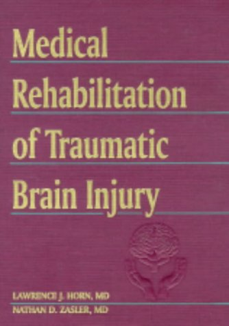Medical Rehabilitation of Traumatic Brain Injury: A Hanley & Belfus Publication 9781560530701