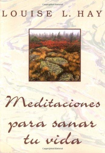 Meditaciones Para Sanar Tu Vida 9781561705863