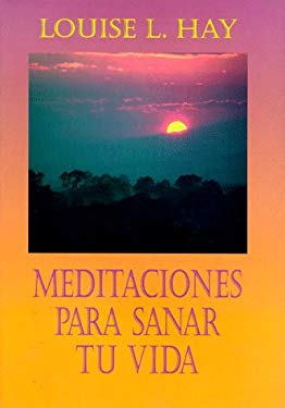 Meditaciones Para Sanar Tu Vida = Meditations to Heal Your Life 9781561703197