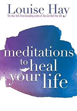 Meditations to Heal Your Life 9781561706891