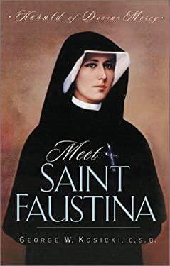 Meet Saint Faustina: Herald of Divine Mercy 9781569552360