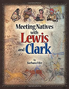 Meeting Natives with Lewis and Clark 9781560372691