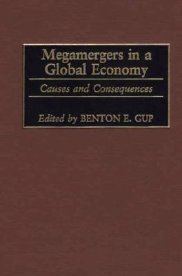 Megamergers in a Global Economy: Causes and Consequences 9781567204025