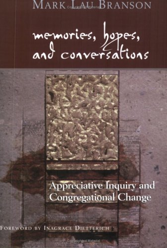 Memories, Hopes, and Conversations: Appreciative Inquiry and Congregational Change 9781566992886