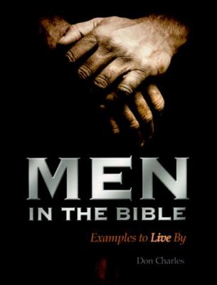 Men in the Bible: Examples to Live by 9781563220678