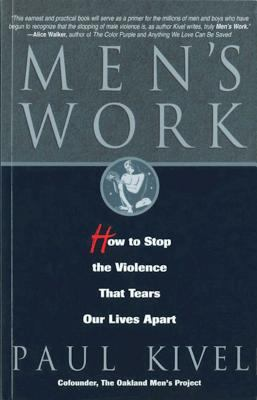 Men's Work: How to Stop the Violence That Tears Our Lives Apart 9781568382333