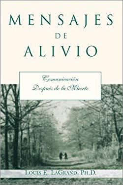 Mensajes de Alivio: Comunicacion Despues de la Muerte = Messages and Miracles 9781567184150