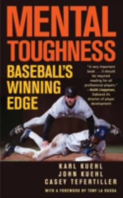 Mental Toughness: Baseball's Winning Edge 9781566637237