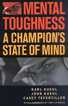 Mental Toughness: A Champion's State of Mind 9781566636179