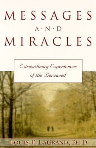 Messages & Miracles: Extraordinary Experiences of the Bereaved 9781567184068