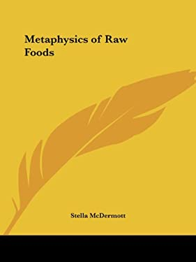 Metaphysics of Raw Foods 9781564598608
