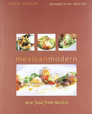 Mexican Modern: New Food from Mexico 9781566567442