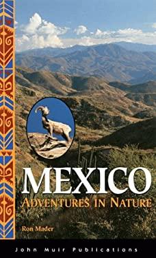 Mexico: Adventures in Nature 9781562613402