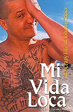 Mi Vida Loca: The Crazy Life of Johnny Tapia 9781566252713