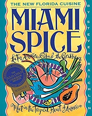 Miami Spice: The New Florida Cuisine 9781563053467