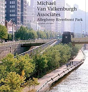 Michael Van Valkenburgh Associates: Allegheny Riverfront Park 9781568985046