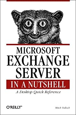Microsoft Exchange Server in a Nutshell 9781565926011