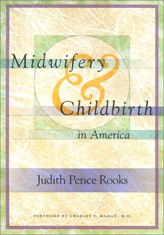 Midwifery and Childbirth in America 9781566395656
