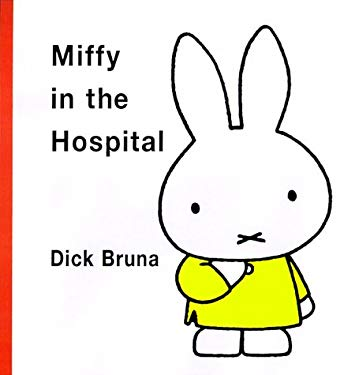 Miffy in the Hospital 9781568362977
