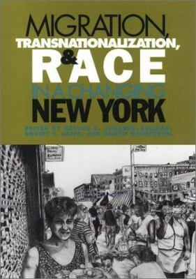Migration, Transnationalization, and Race in a Changing New York 9781566398886