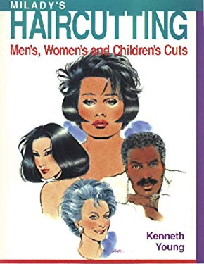 Milady's Hair Cutting: A Technical Guide: Men's, Women's, and Children's Cuts 9781562531034
