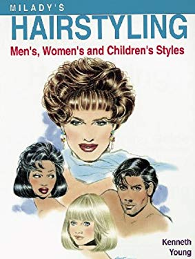 Milady's Hairstyling: Men's, Women's and Children's Styles 9781562531546