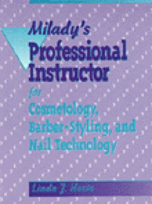 Milady's Professional Instructor for Cosmetology, Barber-Styling and Nail Technology 9781562530730