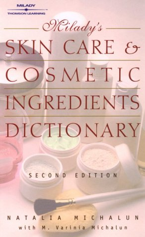 Milady's Skin Care and Cosmetic Ingredients Dictionary 9781562536602